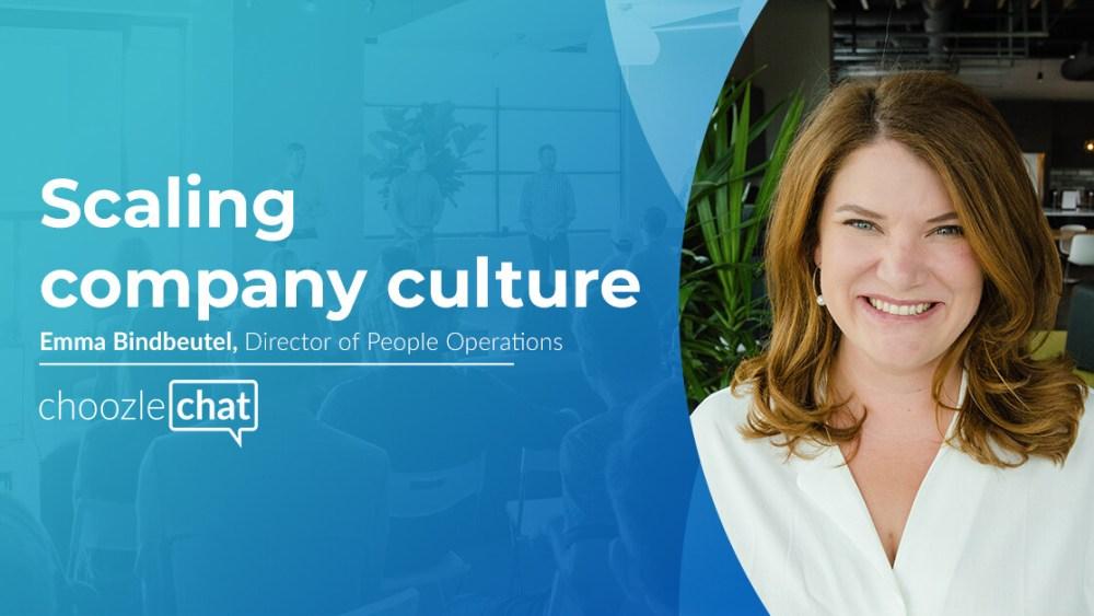 choozlechat Scaling Company Culture Emma Bindbeutel