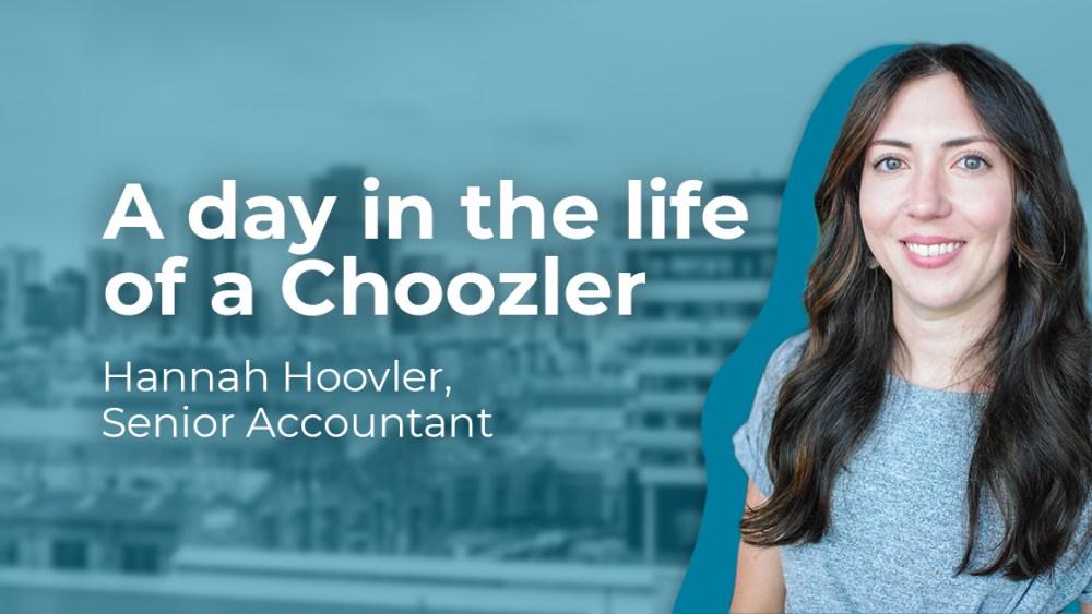 A day in the life of a Choozler: Hannah Hoovler, Senior Accountant