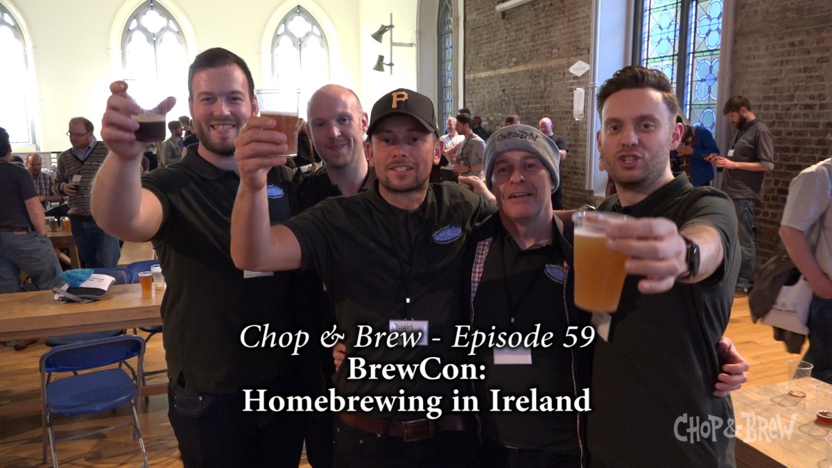 Chop & Brew | BrewCon: Homebrewing in Ireland