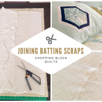 Oh Scrap! How to join batting and reduce bulk