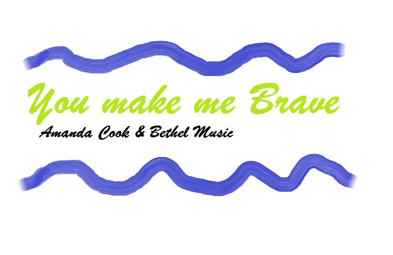 you make me brave - ChordMusic