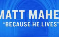 BECAUSE HE LIVES Chords - Matt Maher