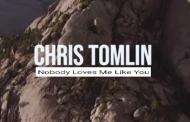 Nobody Loves Me Like You Chords - Chris Tomlin