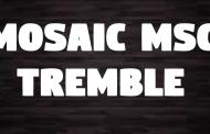 Tremble Chords & Lyrics - Mosaic MSC