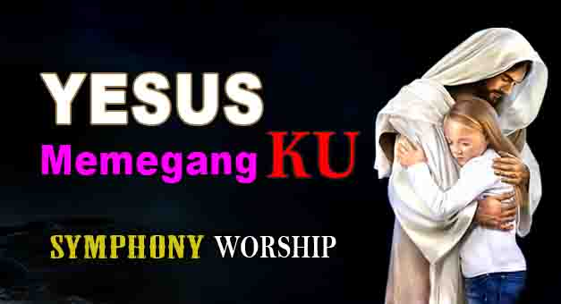Yesus Memegangku Chords_Symphoni Worship