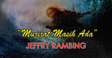 Mujizat masih ada-Jeffry Rambing