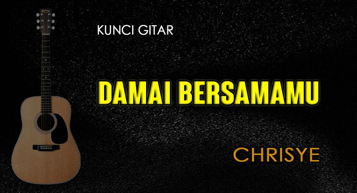 Chord Damai BersamaMu - Chrisye