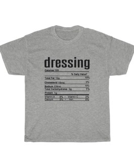 Dressing – Nutritional Facts Unisex Heavy Cotton Tee