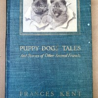 BOOK- Puppy Dogs Tales 1922 by Frances Kent