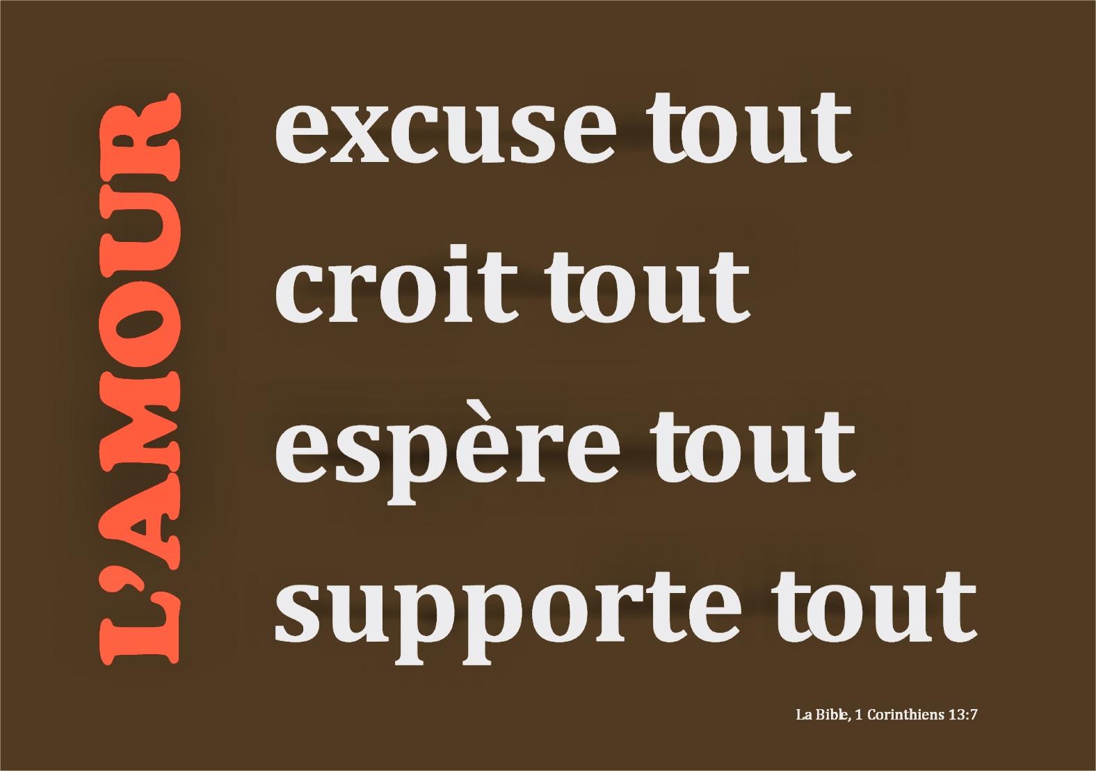 Lamour Excuse Tout Croit Tout Espère Tout Et Supporte