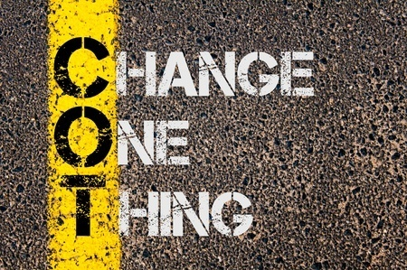change one thing