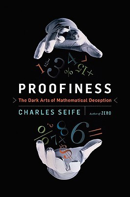 Book Cover for Proofiness: The Dark Arts of Mathematical Deception