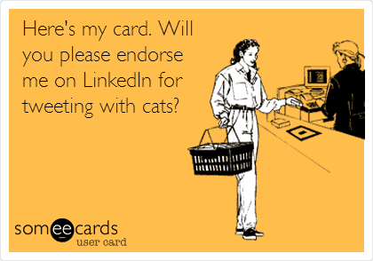 linkedin_ecard by http://www.someecards.com/usercards/pammktgnut/created_cards