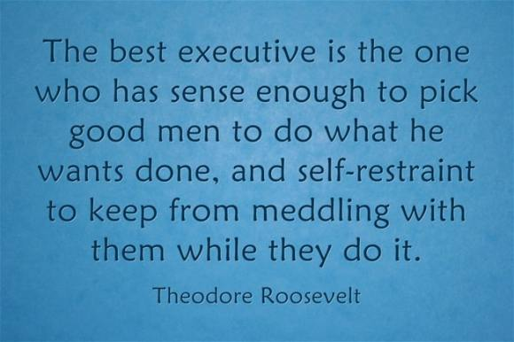 Teddy-Roosevelt_The-best-executive-is