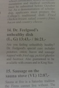 Dr. Feelgood's unhealthy dish