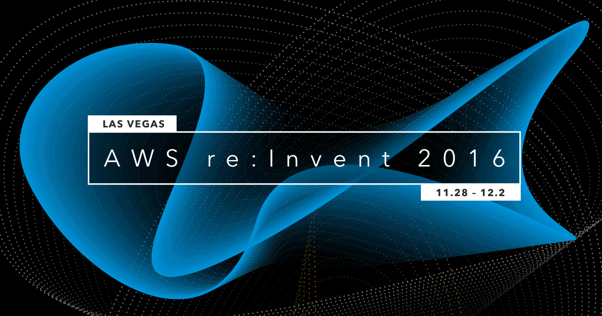 See you at AWS re:Invent 2016!