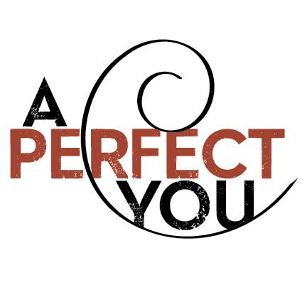 a perfect you