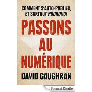 David Gaughran Passons au numerique