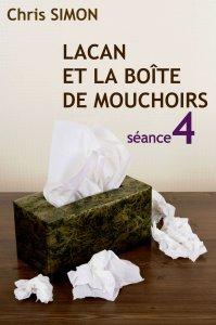 Lacan et la boîte de mouchoirs Saison 1- séance 4