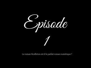 Episode 1 roman-feuilleton