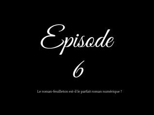 Episode 6 roman-feuilleton