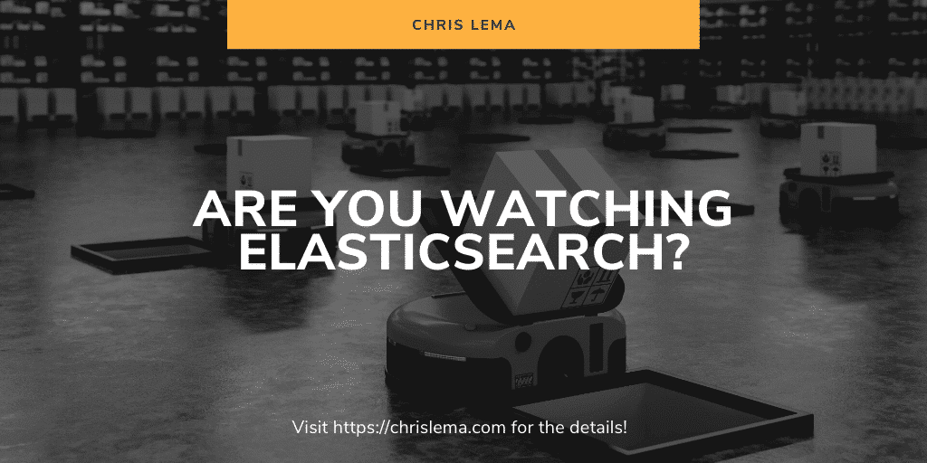 Are you watching Elasticsearch and the licensing dynamics at play?