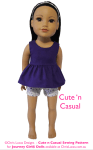Chris Lucas Designs - Cute n Casual - JOURNEY GIRL Doll Sewing Pattern - Shorts and Top