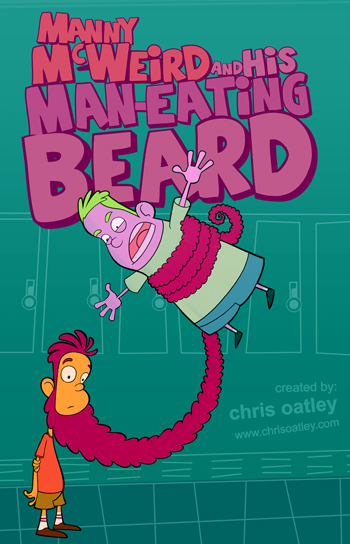 "Pitch Art for ""Manny McWeird and His Man-Eating Beard"" a cartoon series created by Chris Oatley"
