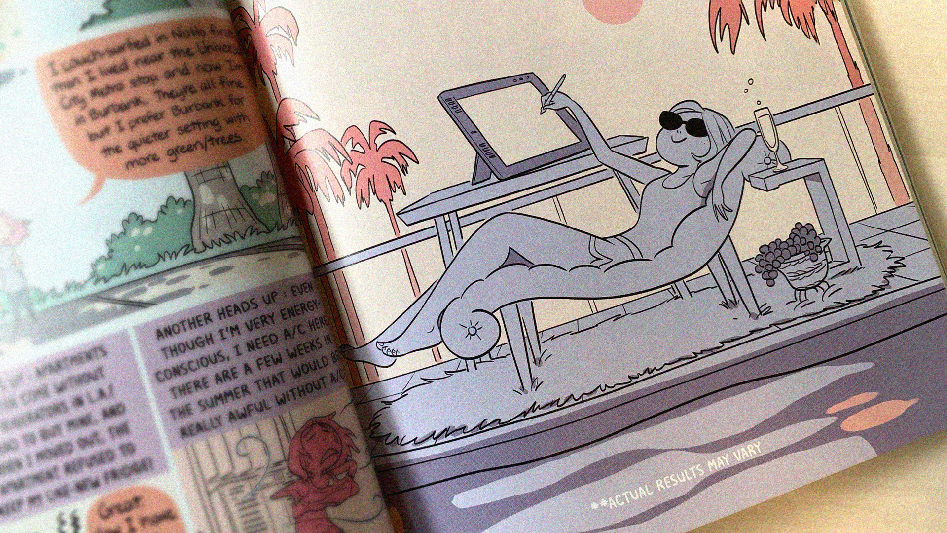"A cartoony illustration in purple and pink hues shows a young woman wearing sunglasses and shorts while reclining on a daybed with champagne and grapes close at hand. She casually lifts one hand to draw on an adjacent WACOM Cintiq workstation. The caption reads: ""**ACTUAL RESULTS MAY VARY."" Image from Disney Storyboard Artist Natalie Nourigat's graphic novel: ""I Moved to Los Angeles To Work In Animation."""
