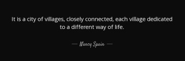 quote-it-is-a-city-of-villages-closely-connected-each-village-dedicated-to-a-different-way-nancy-spain-117-57-75