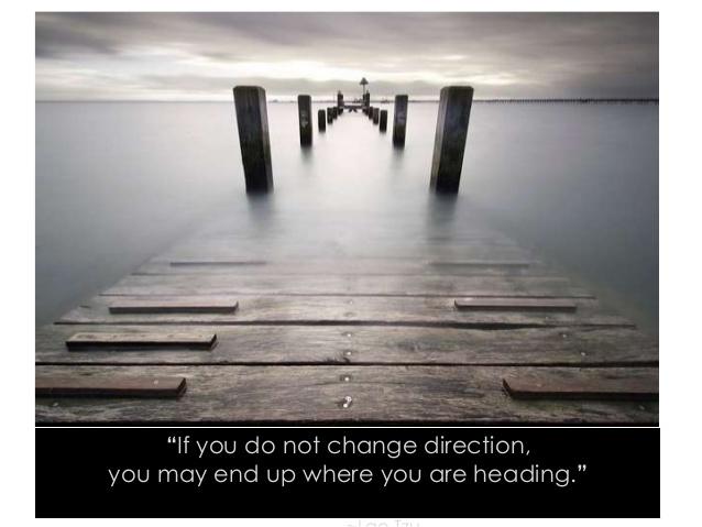If you do not change direction  Lao Tsu.jpg