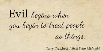 Evil begins when - Pratchett.jpg
