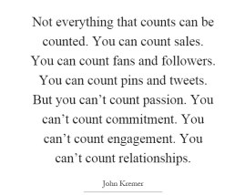 kremer-not-everything-that-counts-can-be-counted-you-can-count-sales-you-can-count-fans-and-followers-you-quote-1