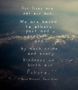 Our lives are not our own - David Mitchell