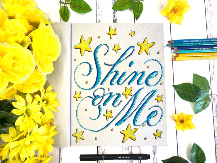 """""""Shine on Me"""" calligraphy by Chrissie Murphy Designs"""