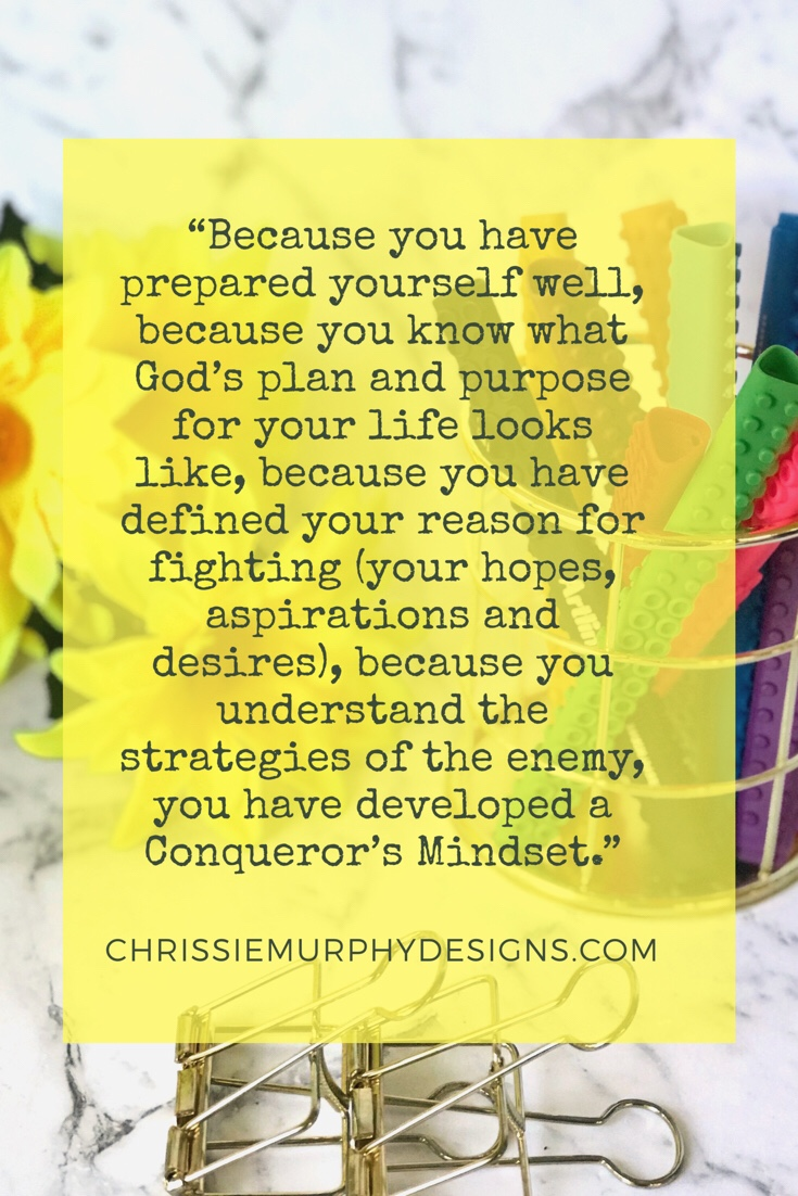 Quote by Chrissie Murphy Designs about having a Conqueror's Mindset