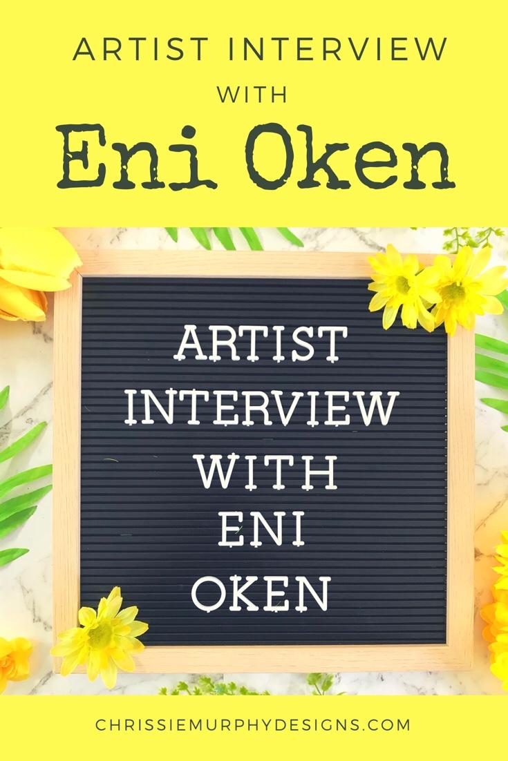 Artist Interview with Eni Oken on Chrissie Murphy Designs