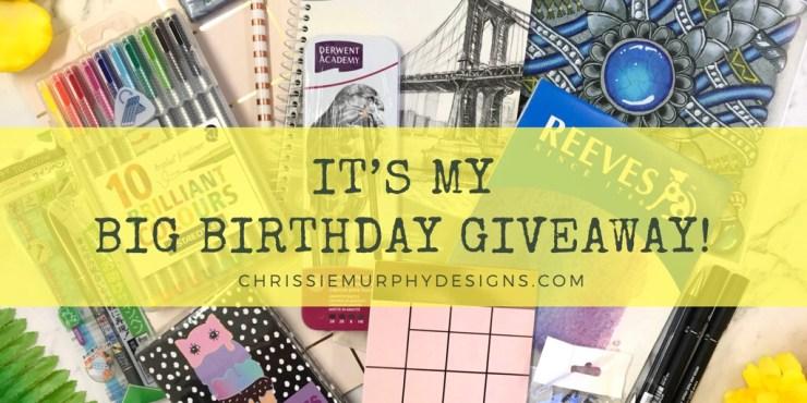 It's the Chrissie Murphy Designs Big Birthday Giveaway!