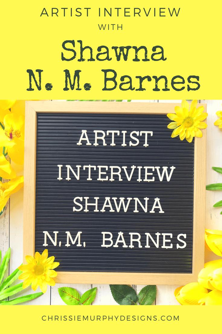 Artist Interview with Shawna N.M.Barnes