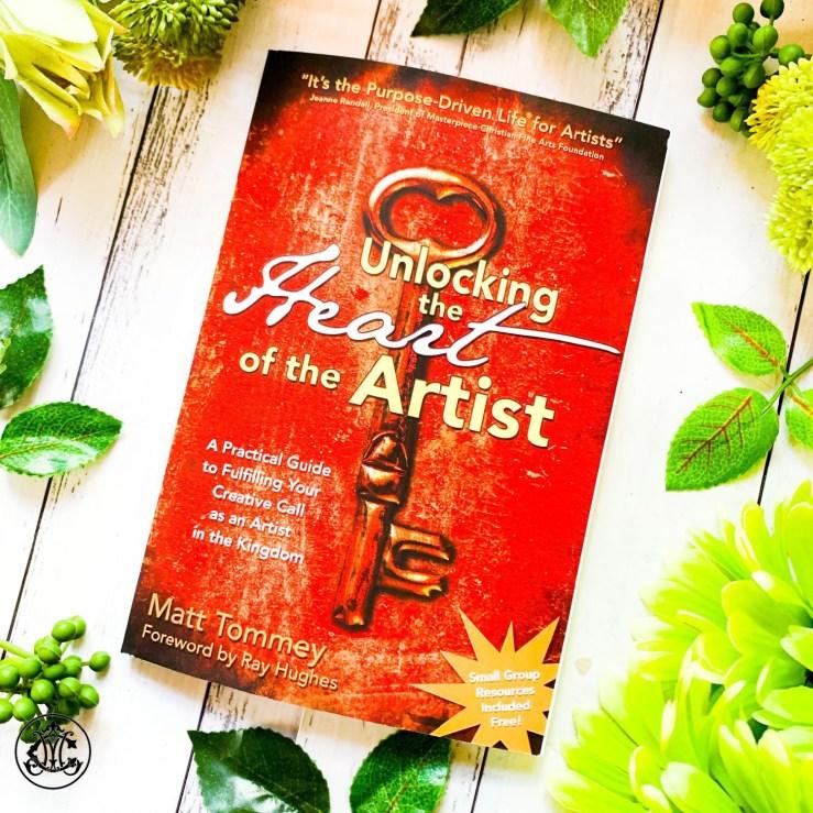 Unlocking the Heart of the Artist by Matt Tommey