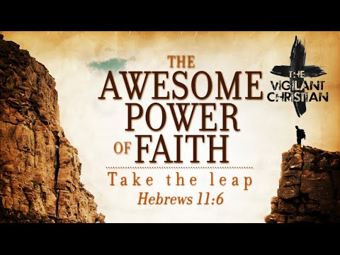 The Awesome Power of Faith in God