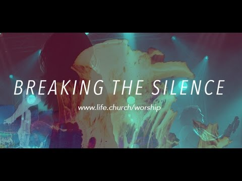 Life.Church Worship: Breaking the Silence - I Give it All