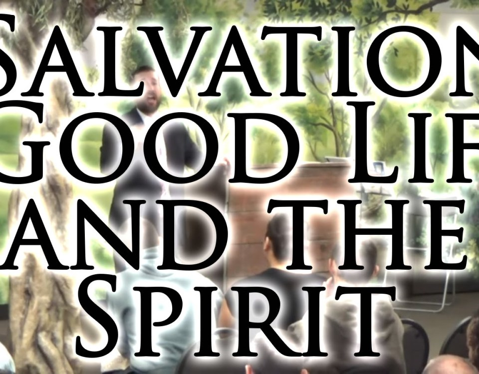 """Salvation,  Good Life, and the Spirit"" Bible Preaching by Pastor Anderson"