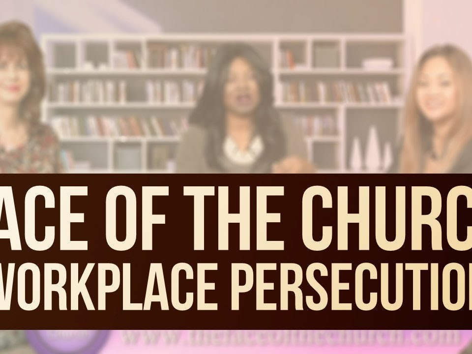 """""""Workplace Persecution"""" Face of the Church  (11/17/17)"""