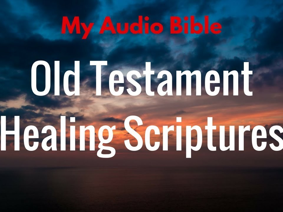 Healing Scriptures from Old Testament  *Play Often - (Voice Only Clear Audio)