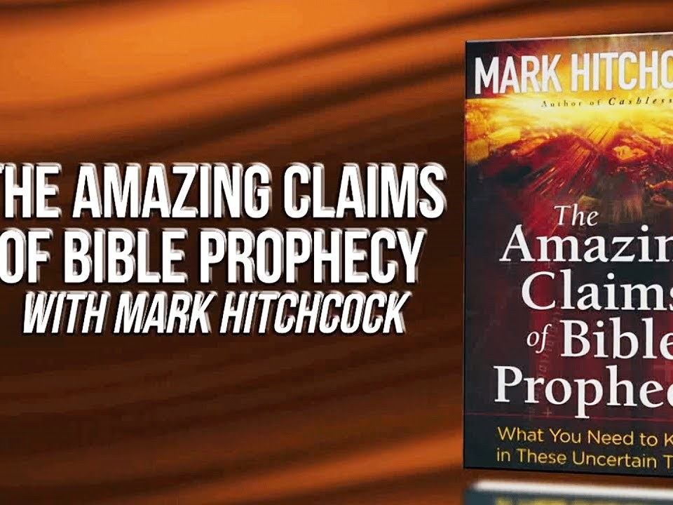 Hitchcock on Claims of Bible Prophecy