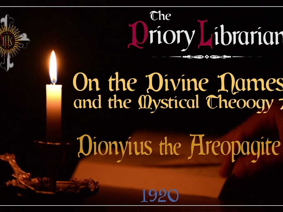 On the Divine Names and the Mystical Theology 7