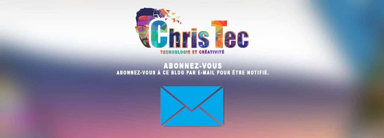 Abonnez-vous à ChrisTec