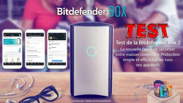 Test de la Bitdefender Box2 pour sécuriser vos ordinateurs, smartphones, tablettes et vos objets connecter