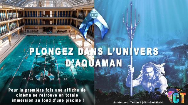 À l'occasion de la sortie du film AQUAMAN l'affiche du filme se retrouve immerger sur le fond d'une piscine